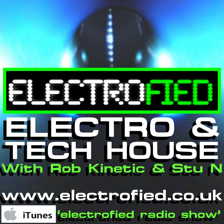 Electrofied Radio Show - Electro House & Tech House